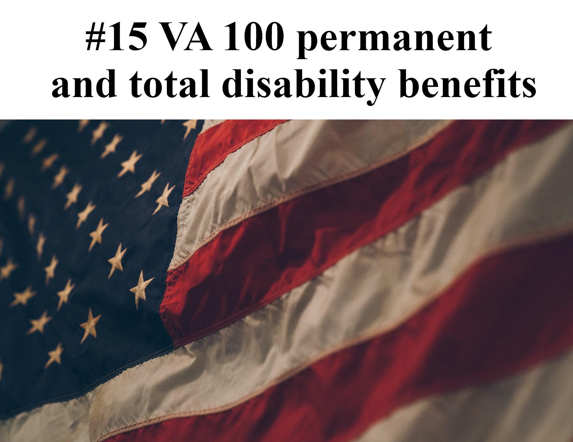 #15 VA 100 permanent and total disability benefits