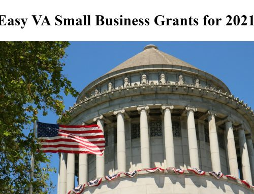 Easy VA Small Business Grants for 2021 – Veteran Business Grants Guide