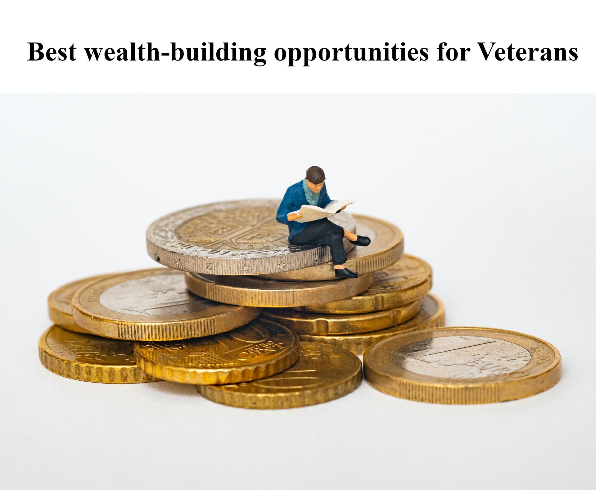 Best wealth-building opportunities for Veterans
